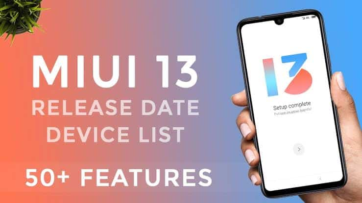 MIUI 13 Release Date , Features and Devices list